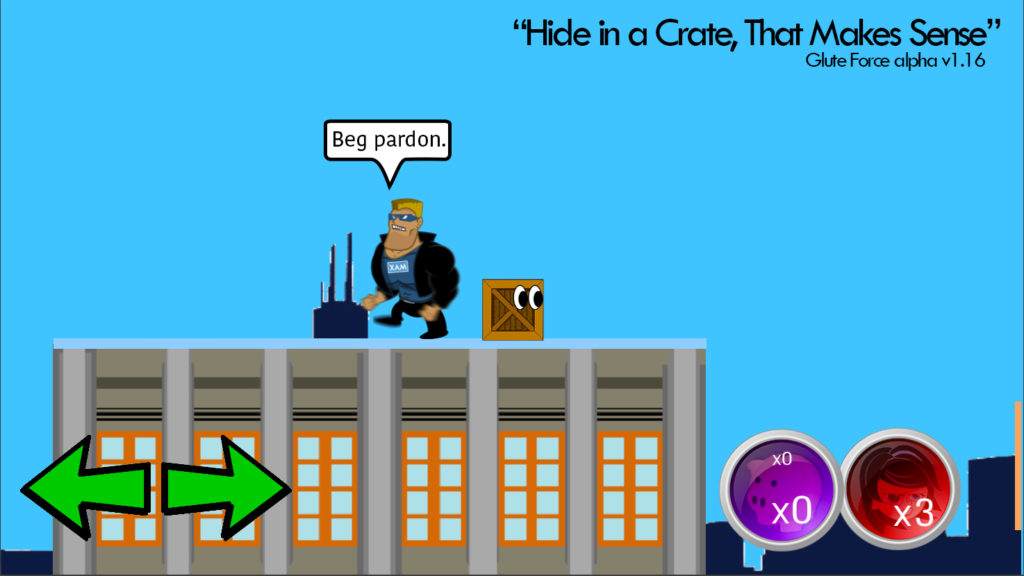 My henchmen are all polite to crates, of course. This is a family game.